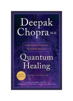 Quantum Healing: Exploring the Frontiers of Mind/Body Medicine - intl