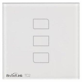 Broadlink TC2 แป้นสวิตซ์ไฟระบบสัมผัส (3 ช่อง) สั่งงานผ่านสมาร์ทโฟน iOS และ Android (White)